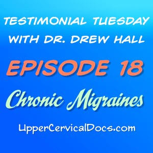 Chronic Migraines - Testimonial Tuesday Episode 18